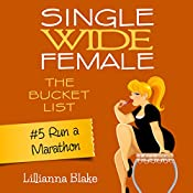 Run a Marathon: Single Wide Female: The Bucket List, Book 5 | Lillianna Blake, P. Seymour