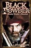 Black Powder No.1: Bloody Frontier Adventure