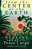 From the Center of the Earth : Stories Out of the Peace Corps, , 0962863203