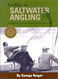 Profiles in Saltwater Angling, George Reiger, 0892724498
