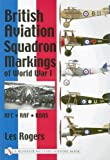 British Aviation Squadron Markings of World War I, Les Rogers, 0764312847