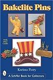 Bakelite Pins (Schiffer Book for Collectors)