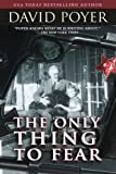 The Only Thing to Fear: A Novel of 1945