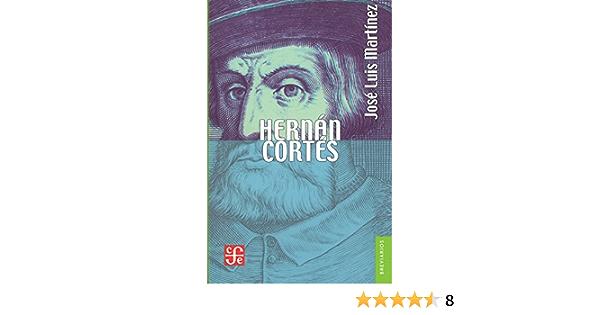 Hernán Cortés (Versión abreviada) (Breviarios): Amazon.es: Martínez, Jose Luis: Libros