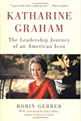 Katharine Graham: The Leadership Journey of an American Icon Hardcover
