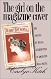 The Girl on the Magazine Cover, Carolyn Kitch, 0807826537