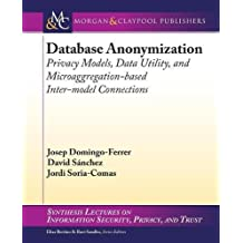 Database Anonymization: Privacy Models, Data Utility, and Microaggregation-Based Inter-Model Connections
