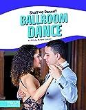 Ballroom Dance (Focus Readers: Shall We Dance?: Beacon Level)