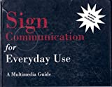 Sign Communication for Everyday Use : A Multimedia Guide, Scheetz, Nanci A., 0834210959