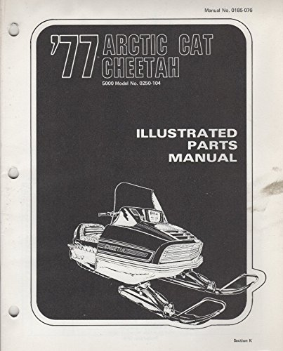1977 ARCTIC CAT SNOWMOBILE CHEETAH 5000 P/N 0185-076 PARTS MANUAL (056) - 5000 Cheetah