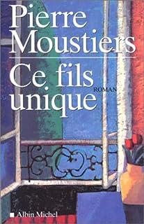 Ce fils unique, Moustiers, Pierre