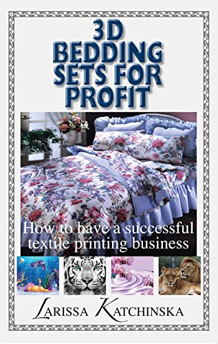 3D Bedding Sets for Profit: How to have a successful textile printing business