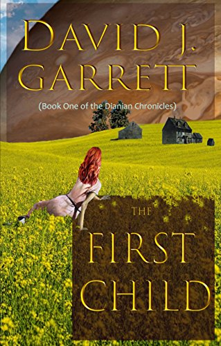 The First Child (The Dianian Chronicles Book 1)