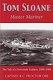 Tom Sloane: Master Mariner