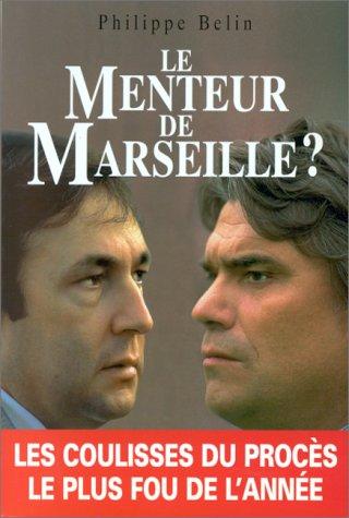 Le menteur de Marseille? (French Edition)