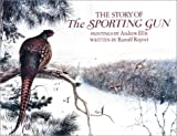 Story of the Sporting Gun, Ranulf Rayner and Andrew Ellis, 0715315749
