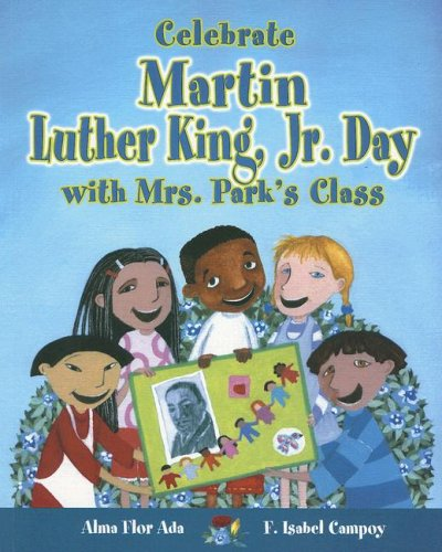 Celebrate Martin Luther King, JR. Day with Mrs. Park's Class (Stories to Celebrate) PDF