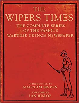 Book The Wipers Times: The Complete Series of the Famous Wartime Trench Newspaper