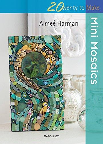- Mini Mosaics (Twenty to Make)