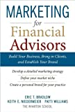 img - for Marketing for Financial Advisors: Build Your (text only) by Eric T. Bradlow (Author) Keith E. Niedermeier (Author), Patti Williams (Author) book / textbook / text book