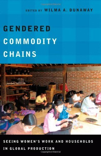 Books : Gendered Commodity Chains: Seeing Women's Work and Households in Global Production by Wilma A. Dunaway (Editor) (30-Dec-2013) Paperback