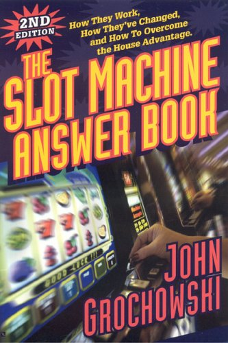 The Slot Machine Answer Book: How They Work, How They've Changed and How to Overcome the House Advantage ebook