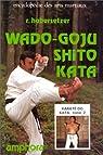 Karaté-do Kata, tome 2 : Wado-Goju-Shito Kata par Habersetzer