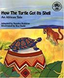 How the Turtle Got Its Shell, Sandra Robbins, 1882601343