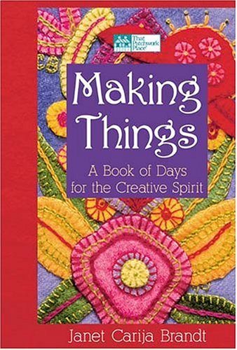 Making Things: A Ticket Of Days For The Creative Spirit