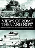 img - for Views of Rome, Then and Now book / textbook / text book