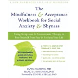 Mindfulness and Acceptance Workbook for Social Anxiety and Shyness (A New Harbinger Self-Help Workbook)