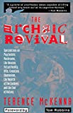 The Archaic Revival: Speculations on Psychedelic Mushrooms, the Amazon, Virtual Reality, UFOs, Evolution, Shamanism, the Rebirth of the Goddess, and the End of History