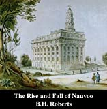 Front cover for the book The Rise and Fall of Nauvoo by B.H. Roberts