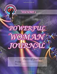Powerful Woman Journal: Volume 1 (The Powerful Woman Journals)