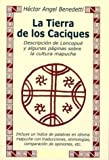 img - for La Tierra de los Caciques: Descripcion de Loncopue y Algunas Paginas Sobre la Cultura Mapuche (Spanish Edition) book / textbook / text book