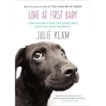com julie klam essays pets animal care books love at first bark how saving a dog can sometimes help you save yourself
