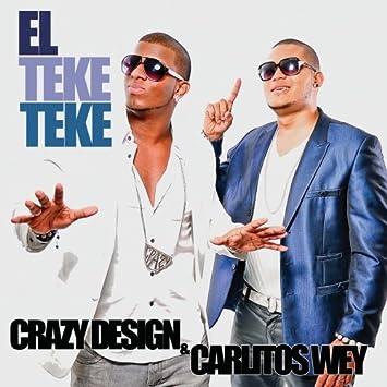 crazy design carlitos wey - el teke teke