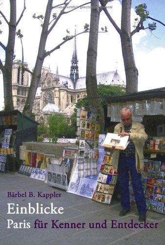 Einblicke: Paris für Kenner und Entdecker