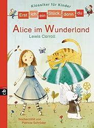 Erst ich ein Stück, dann du - Klassiker-Alice im Wunderland (Erst ich ein Stück ... (Klassiker für Leseanfänger), Band 7)