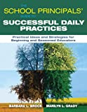 img - for The School Principals' Guide to Successful Daily Practices: Practical Ideas and Strategies for Beginning and Seasoned Educators book / textbook / text book