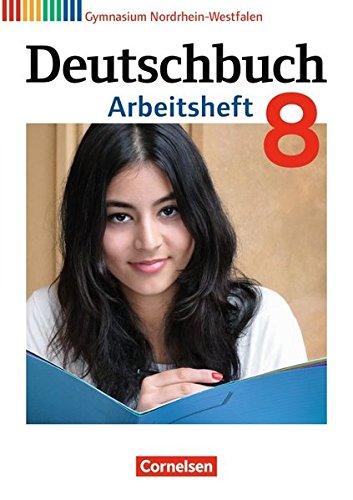 Deutschbuch Gymnasium - Nordrhein-Westfalen: 8. Schuljahr - Arbeitsheft mit Lösungen