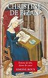 Christine de Pizan. Femme de tête, dame de coeur par Roux
