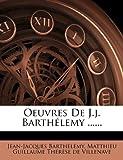 Oeuvres de J. J. Barthélemy ... ..., Jean-Jacques Barthélemy, 1271893584