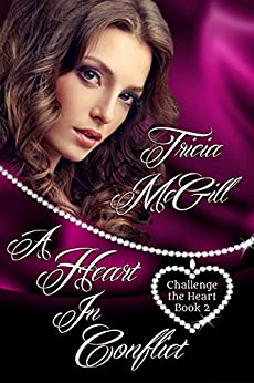 A Heart In Conflict (Challenge the Heart Book 2) by [McGill, Tricia]