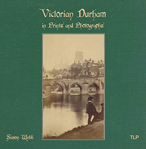Victorian Durham in Prints and Photographs