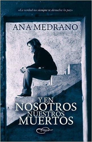 Y en nosotros nuestros muertos (Nena Castelao) (Volume 1 ...