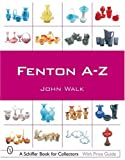 Fenton A-Z (Schiffer Book for Collectors)