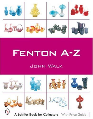 Fenton A-Z (Schiffer Book for Collectors) from Brand: Schiffer Publishing