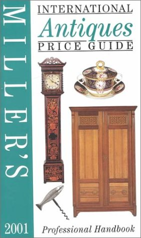 Miller's International Antiques Price Guide 2001 Volume XXII (Import)