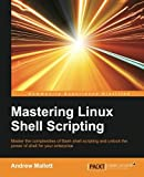 Key Features        Identify the high level steps such as verifying user input, using command lines and conditional statements in creating and executing simple shell scripts     Create and edit dynamic shell scripts to manage complex and repetitiv...